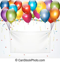 Colorful balloons holding up a cloth white banner. Birthday...