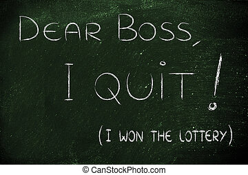 Dear boss, I quit (I won the lottery) - handwritten message...