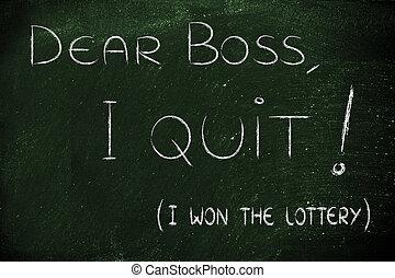 Dear boss, I quit (I won the lottery) - handwritten message...