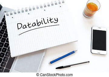 Datability - handwritten text in a notebook on a desk - 3d...