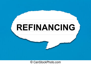 refinancing with white paper tears on blue texture...