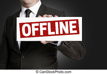 offline sign is held by businessman.
