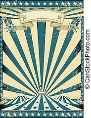 Circus grunge blue poster - A vintage circus background with...