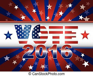 Vote 2016 Presidential Election On USA Flag Background...