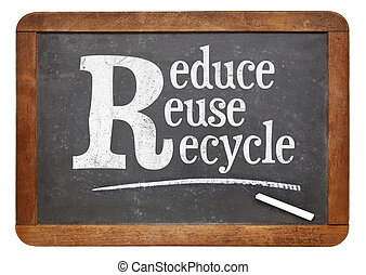 Reduce, reuse, recycle blackboard sign - white chalk text on...