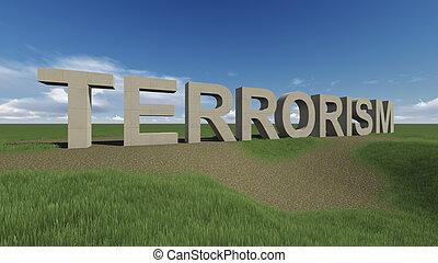 terrorism - 3d terrorism word in field by day