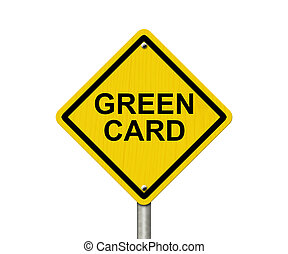 Green Card Warning Sign, Yellow warning road sign with words...