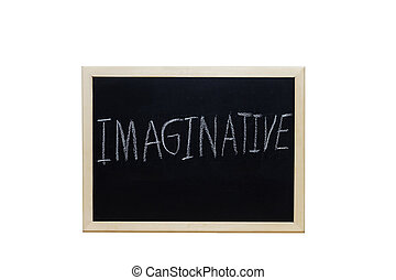 IMAGINATIVE written with white chalk on blackboard
