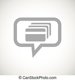 Credit card grey message icon - Grey image of credit card in...