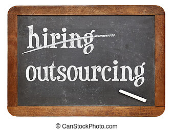 outsourcing instead of hiring concept on blackboard