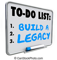 Build a Legacy Leave Lasting Impression Future History...