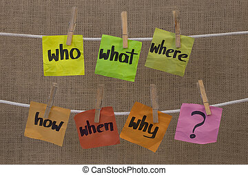 brainstorming - unaswered questions - who, what, where,...