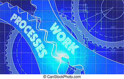 Work Processes Concept Blueprint of Gears - Work Processes...