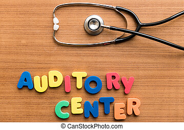 Auditory center colorful word with Stethoscope on wooden...