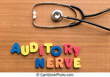 Auditory nerve colorful word with Stethoscope on wooden...