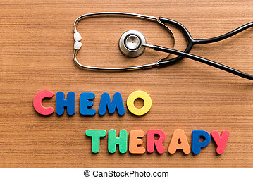 Chemotherapy colorful word with Stethoscope on wooden...