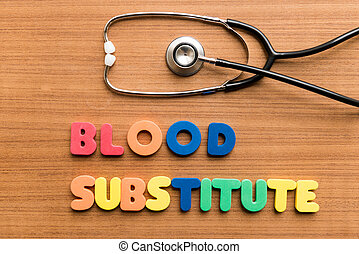 Blood substitute colorful word with Stethosc
