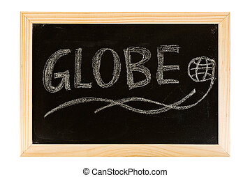 globe - Globe write on the blackboard with single word