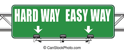 easy or hard way - easy way or hard way take a risk and go...
