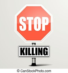 Stop Killing - detailed illustration of a red stop Killing...