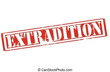 Extradition - Rubber stamp with word extradition inside,...