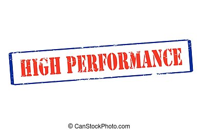 High performance - Rubber stamp with text high performance...