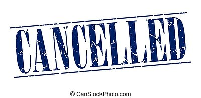 cancelled blue grunge vintage stamp isolated on white...