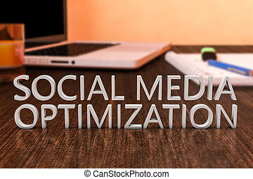 Social Media Optimization - letters on wooden desk with...