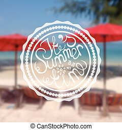 Retro Style Summer Label on Blurred Background Its summer...