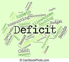 Deficit Word Indicates Financial Obligation And Debt -...