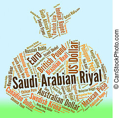 Saudi Arabian Riyal Means Foreign Currency And Banknote -...