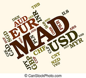 Mad Currency Indicates Exchange Rate And Currencies - Mad...