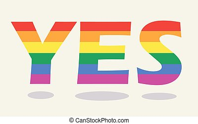 Supporting gay rights - Colorful yes supporting homosexual...