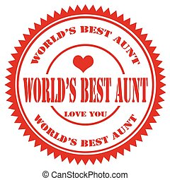 Worlds Best Aunt - Red rubber stamp with text Worlds Best...