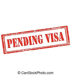 Pending Visa - Grunge rubber stamp with text Pending...