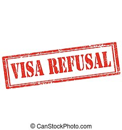 Visa Refusal - Grunge rubber stamp with text Visa...