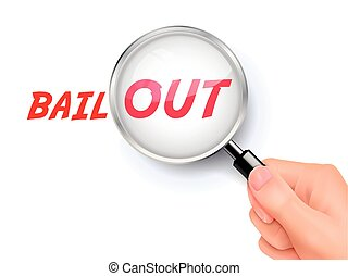 bail out word showing through magnifying glass held by hand