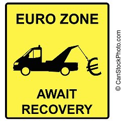 Euro Zone Sign - Euro zone await recovery hazard warning...