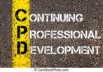 Business Acronym CPD as Continuing Professional Development...