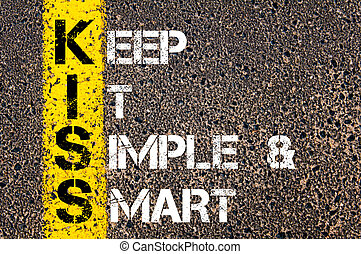 Business Acronym KISS as Keep It Simple and Smart - Business...