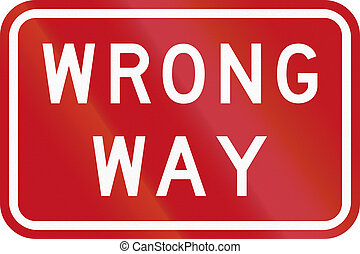 Wrong Way In Australia - An Australian traffic sign on...