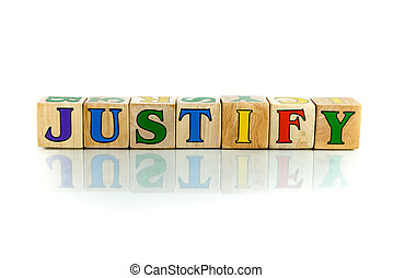 justify - justify colorful wooden word block on the white...