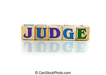 judge colorful wooden word block on the white background