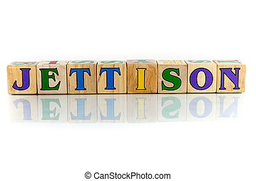 jettison colorful wooden word block on the white background