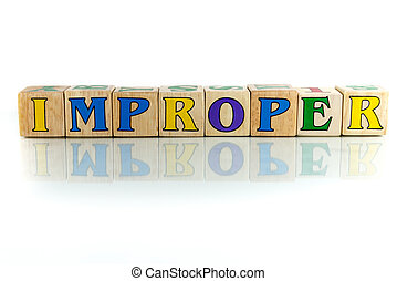 improper colorful wooden word block on the white background