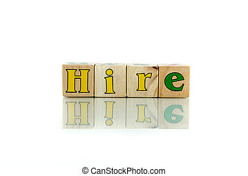 hire - hire colorful wooden word block on the white...