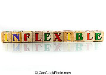 Inflexible,
