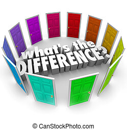 Whats the Difference Many Options Comparing Alternative Ideas Doors Opportunities