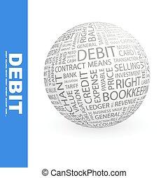 DEBIT. Word cloud concept illustration. Wordcloud collage.