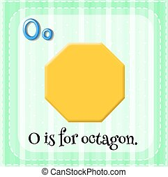 Octagon - Flashcard letter O is for octagon